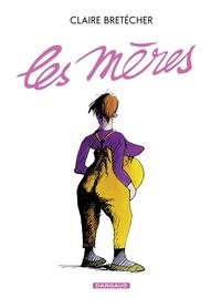 Bretécher Claire - Les Mères - Tome 1.