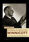 Brett Kahr - D.W. Winnicott - Une esquisse biographique.