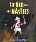 Brett McKee et David McKee - Sir Ned and the Nasties.