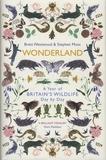 Brett Westwood et Stephen Moss - Wonderland - A Year of Britain's Wildlife, Day by Day.