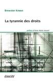 Brewster Kneen et Anne-Marie Voisard - La tyrannie des droits.