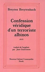 Breyten Breytenbach - Confession véridique d'un terroriste albinos.