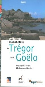 Pierrick Graviou et Christophe Noblet - Curiosités géologiques du Trégor et du Goëlo.
