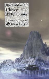 Brian Aldiss - L'hiver d'Helliconia.