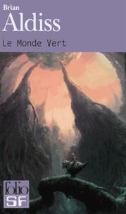 Brian Aldiss - Le Monde Vert.