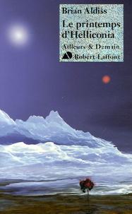 Brian Aldiss - Le printemps d'Helliconia.