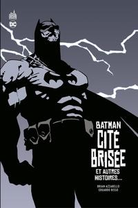 Brian Azzarello et Eduardo Risso - Batman - Cité brisée - et autres histoires….