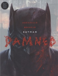 Brian Azzarello - Batman  : Damned.