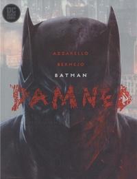 Brian Azzarello - Batman  : Damned.