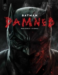 Brian Azzarello et Lee Bermejo - Batman  : Damned.