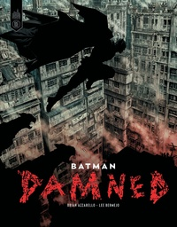 Brian Azzarello et Lee Bermejo - Batman - Damned - Edition Fnac.