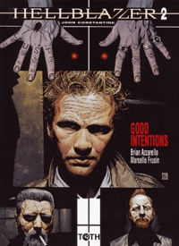 Brian Azzarello et Marcelo Frusin - Hellblazer - John Constantine Tome 2 : Good Intentions.