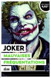Brian Azzarello et Lee Bermejo - Joker - Mauvaises fréquentations. Suivi de Joker, L'homme qui rit.