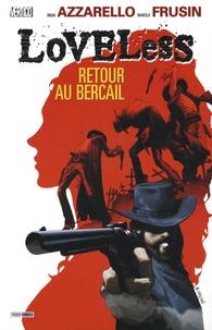 Brian Azzarello et Marcelo Frusin - Loveless Tome 1 : Retour au bercail.