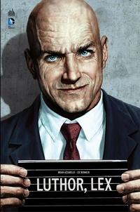 Brian Azzarello et Lee Bermejo - Luthor - Intégrale.