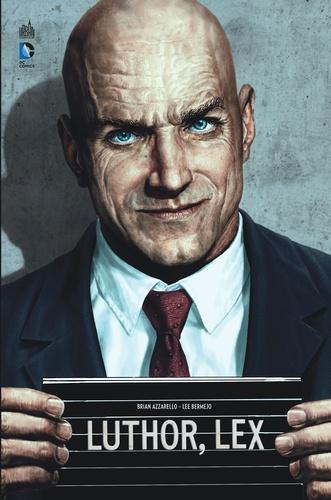 Brian Azzarello et Lee Bermejo - Luthor.