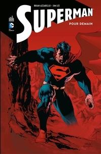 Brian Azzarello et Jim Lee - Superman - Pour demain - Intégrale.