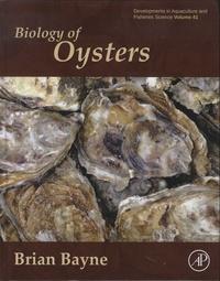 Brian Bayne - Biology of Oysters.
