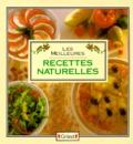 Brian Binns et  Collectif - Les Meilleures recettes naturelles.