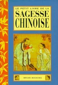 Brian Bocking - Le petit livre de la sagesse chinoise.