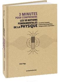 3 minutes pour comprendre les 50 notions fondamentales de la physique - Brian Clegg | Showmesound.org