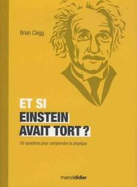 Et si Einstein avait tort ? - 50 questions pour comprendre la physique.pdf