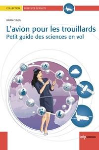 Lavion pour les trouillards - Petits guide des sciences en vol.pdf