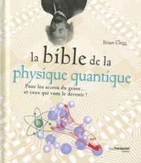 Galabria.be La bible de la physique quantique - Pour les accros du genre... et ceux qui vont le devenir! Image