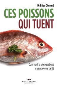 Brian Clement - Ces poissons qui tuent.