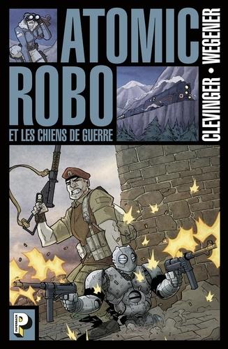 Atomic Robo Tome 2 Les chiens de guerre