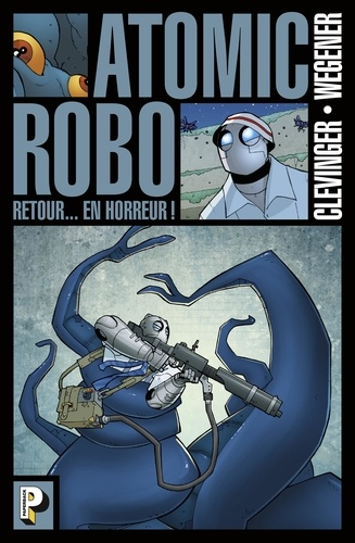 Atomic Robo Tome 3 Retour... en horreur !