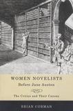 Brian Corman - Women Novelists Before Jane Austen - The Critics and Their Canons.