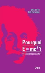 Brian Cox et Jeff Forshaw - Pourquoi E = mc² ? - Et comment ça marche.