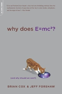 Brian Cox et Jeff Forshaw - Why Does E=mc2? - (And Why Should We Care?).