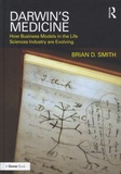 Brian-D Smith - Darwin's Medicine - How business models in the Life Sciences industry are evolving.