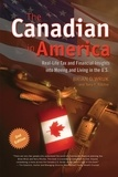 Brian D. Wruk et Larry Zbyszko - Canadian in America, The - Real-Life Tax and Financial Insights into Moving to and Living in the U.S..