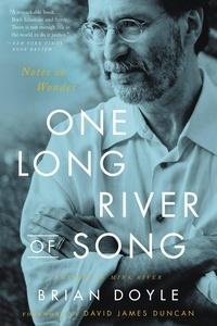 Brian Doyle et David James Duncan - One Long River of Song - Notes on Wonder.