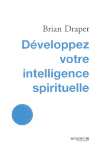Brian Draper - Développez votre intelligence spirituelle.