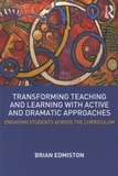 Brian Edmiston - Transforming Teaching and Learning with Active and Dramatic Approaches.