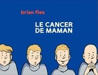 Brian Fies - Le cancer de maman.