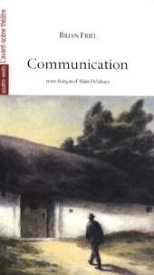 Brian Friel - Communication.