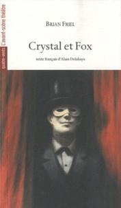 Brian Friel - Crystal et Fox.