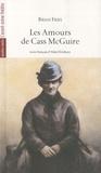 Brian Friel - Les Amours de Cass McGuire.