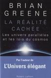 Brian Greene - La réalité cachée - Les univers parallèles et les lois du cosmos.