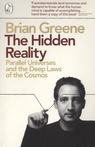 Brian Greene - The Hidden Reality - Parallel Universes and the Deep Laws of the Cosmos.