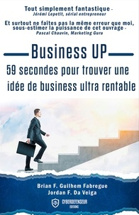 Brian guilhem Fabregue et Veiga jordan Da - Business up - 59 secondes pour trouver une idée de business ultra rentable.