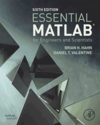 Brian-H Hahn et Daniel-T Valentine - Essential MATLAB for Engineers and Scientists.