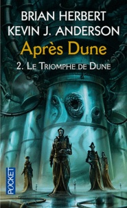 Brian Herbert et Kevin James Anderson - Après Dune Tome 2 : Le triomphe de Dune.
