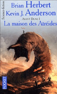 Brian Herbert et Kevin James Anderson - Avant Dune Tome 1 : La maison des Atréides.