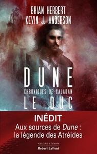 Brian Herbert et Kevin J. ANDERSON - Duke : Chroniques de Caladan Tome 1 : Le Duc.